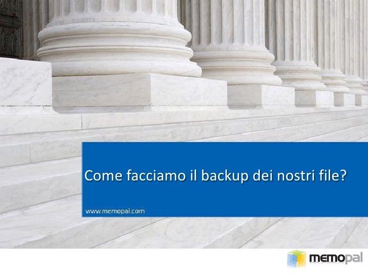 Come facciamo il backup dei nostri file?