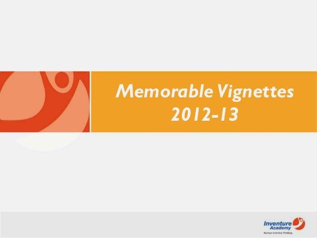 Memorable Vignettes2012-13