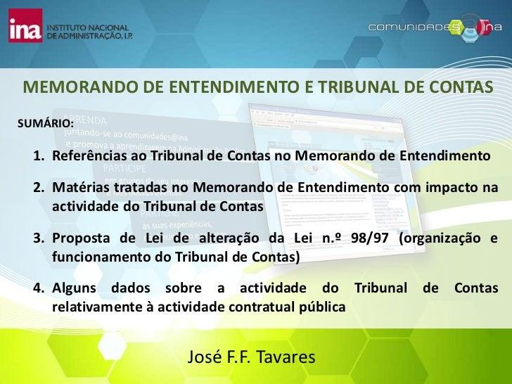 MEMORANDO DE ENTENDIMENTO E TRIBUNAL DE CONTASSUMÁRIO:  1. Referências ao Tribunal de Contas no Memorando de Entendimento ...