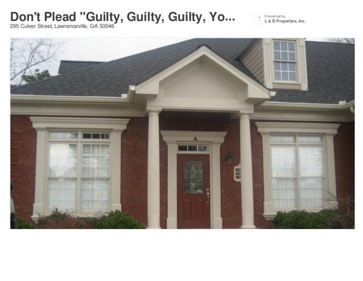 "Dont Plead ""Guilty, Guilty, Guilty, Yo...   Presented by                                             L & B Properties, Inc..."