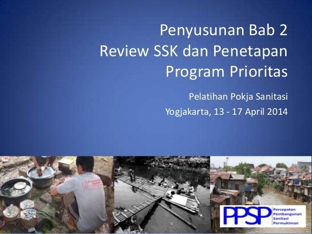 Penyusunan Bab 2 Review SSK dan Penetapan Program Prioritas Pelatihan Pokja Sanitasi Yogjakarta, 13 - 17 April 2014