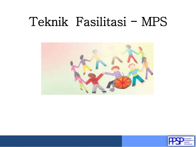 Teknik Fasilitasi - MPS