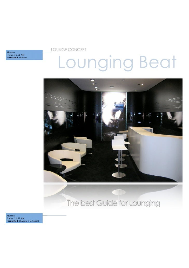 LOUNGE CONCEPT                                     Lounging Beat Alumno Friday, 11:51 AM Formatted: Shadow                ...