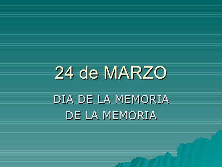 24 de MARZO DIA DE LA MEMORIA DE LA MEMORIA