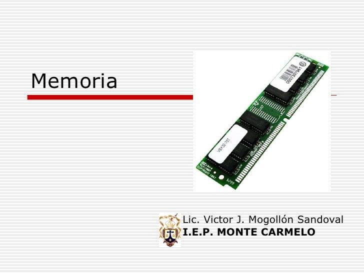 Memoria Lic. Victor J. Mogollón Sandoval I.E.P. MONTE CARMELO