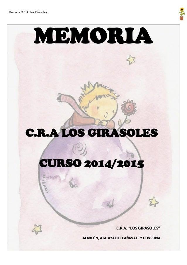 """Memoria C.R.A. Los Girasoles MEMORIA C.R.A LOS GIRASOLES CURSO 2014/2015 C.R.A. """"LOS GIRASOLES"""" ALARCÓN, ATALAYA DEL CAÑAV..."""