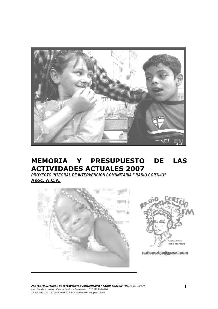 MEMORIA Y PRESUPUESTO                                                           DE   LAS ACTIVIDADES ACTUALES 2007 PROYECT...