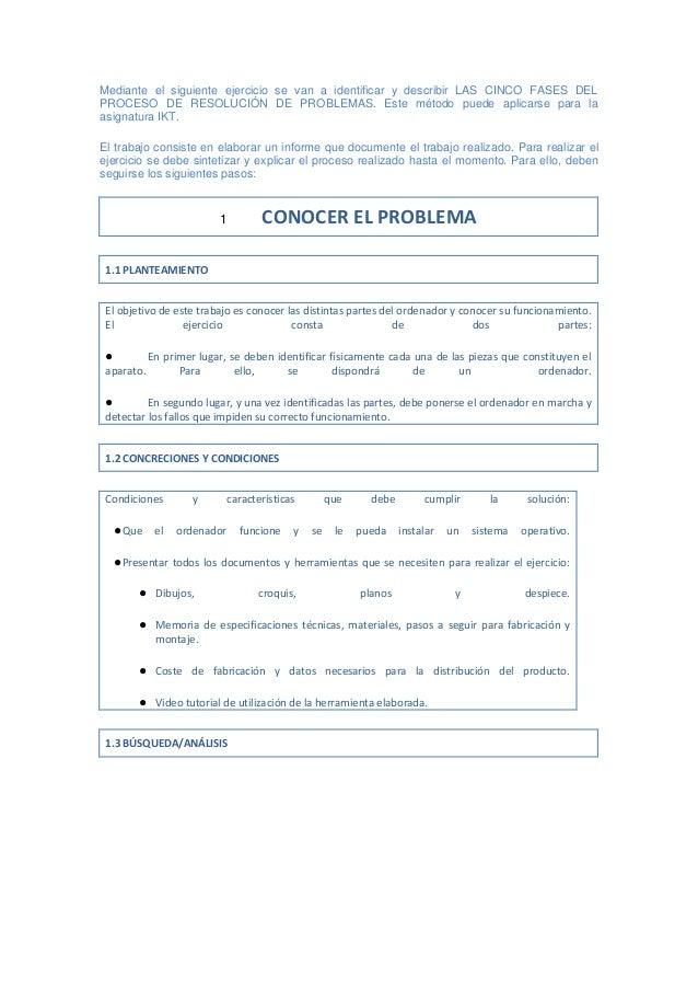 Mediante el siguiente ejercicio se van a identificar y describir LAS CINCO FASES DELPROCESO DE RESOLUCIÓN DE PROBLEMAS. Es...
