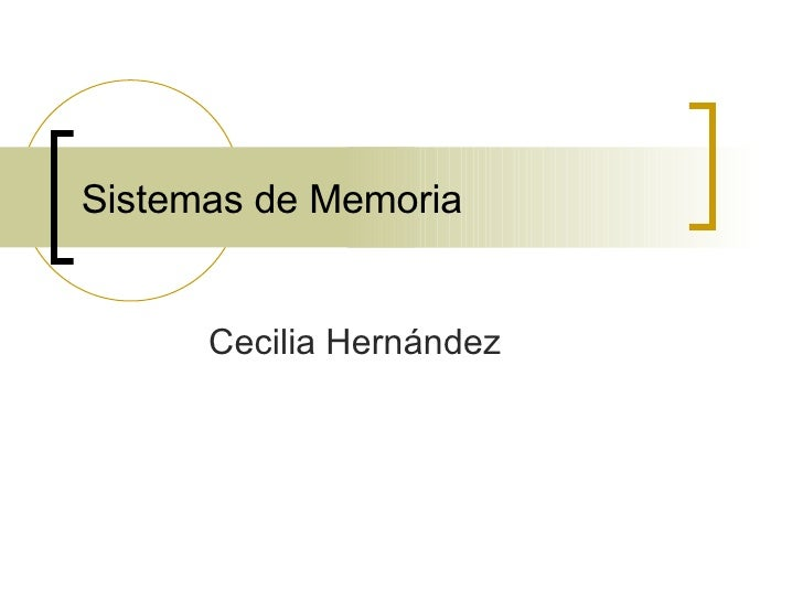 Sistemas de Memoria Cecilia Hernández