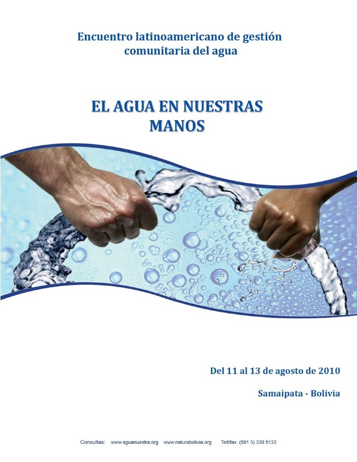 EL AGUA EN NUESTRAS MANOSMEMORIA DEL I ENCUENTRO LATINOAMERICANO DE GESTIÓN COMUNITARIA DEL AGUA                Samaipata,...
