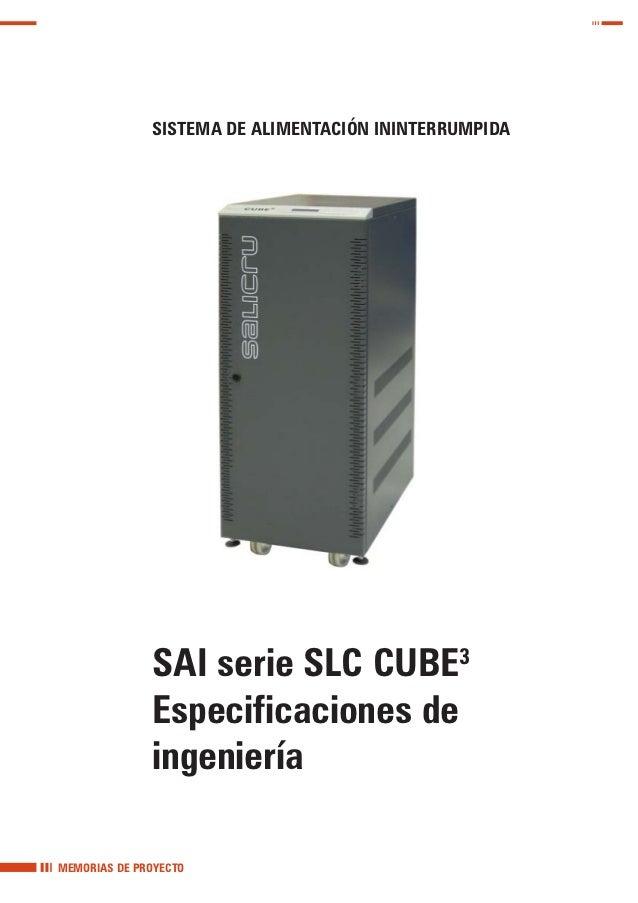 SISTEMA DE ALIMENTACIÓN ININTERRUMPIDA              SAI serie SLC CUBE3              Especificaciones de              inge...