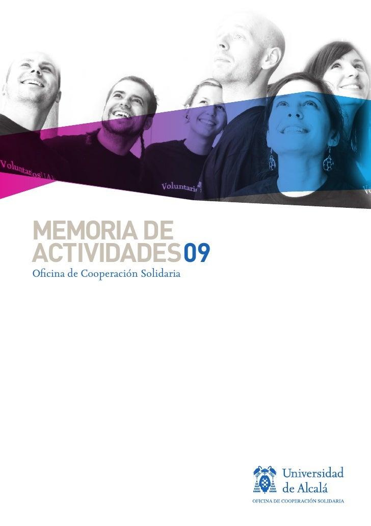 MEMORIA DE             ACTIVIDADES09              Oficina de Cooperación Solidaria     Memoria09.indd 1                   ...