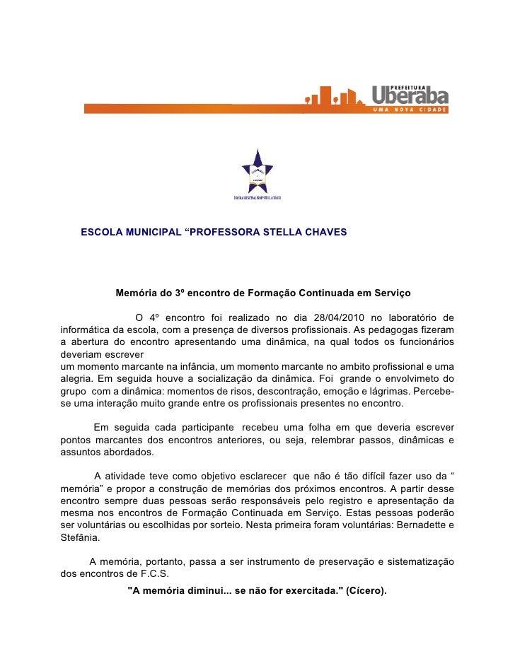 """ESCOLA MUNICIPAL """"PROFESSORA STELLA CHAVES                 Memória do 3º encontro de Formação Continuada em Serviço       ..."""