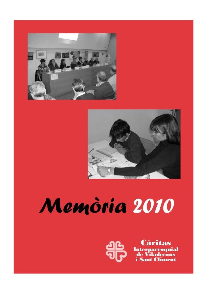 Memòria 2010          Càritas        Interparroquial         de Viladecans         i Sant Climent