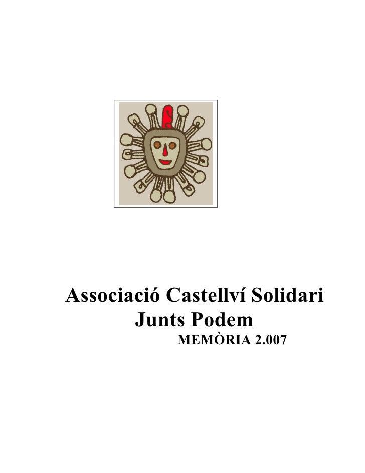 Associació Castellví Solidari        Junts Podem             MEMÒRIA 2.007