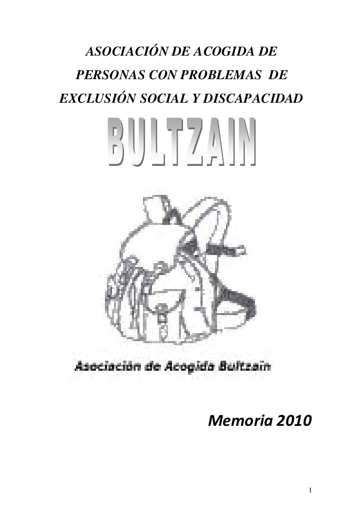 ASOCIACIÓN DE ACOGIDA DE  PERSONAS CON PROBLEMAS DEEXCLUSIÓN SOCIAL Y DISCAPACIDAD                  Memoria 2010          ...