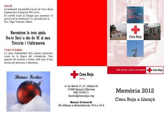 SOCISActualment lassemblea local de Creu RojaEspanyola a Llançà té 402 socis.El comitè local es lòrgan que assumeix elgove...