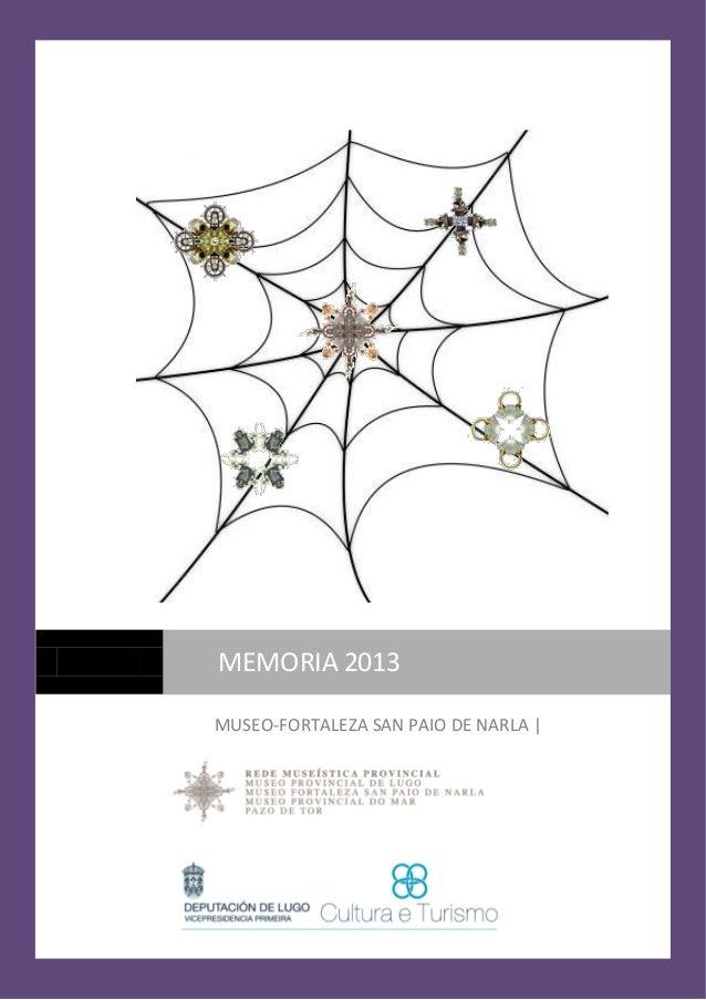 MEMORIA 2013 MUSEO-FORTALEZA SAN PAIO DE NARLA |