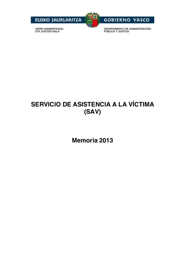 SERVICIO DE ASISTENCIA A LA VÍCTIMA (SAV) Memoria 2013