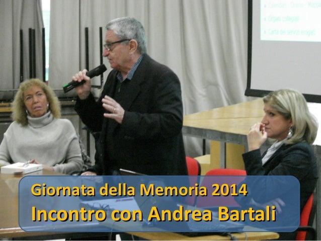 Giornata della Memoria 2014  Incontro con Andrea Bartali
