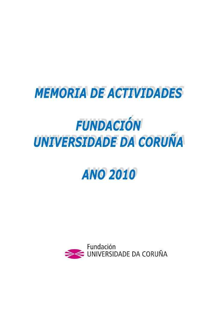 A Fundación Universidade da Coruña foi constituída en marzo de 1997 pola Universidade da Coruña ediversas Institucións púb...