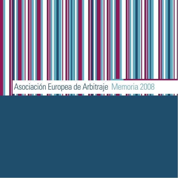 Memoria 2008 de la Asociacion Europea de Arbitraje, Aeade