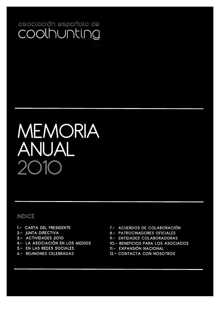 MEMORIAANUAL2010INDICE1.-   CARTA DEL PRESIDENTE          7.- ACUERDOS DE COLABORACIÓN2.-   JUNTA DIRECTIVA               ...