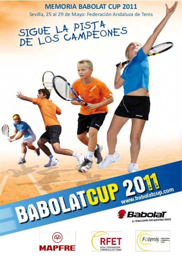 MEMORIA BABOLAT CUP 2011Sevilla, 25 al 29 de Mayo: Federación Andaluza de Tenis