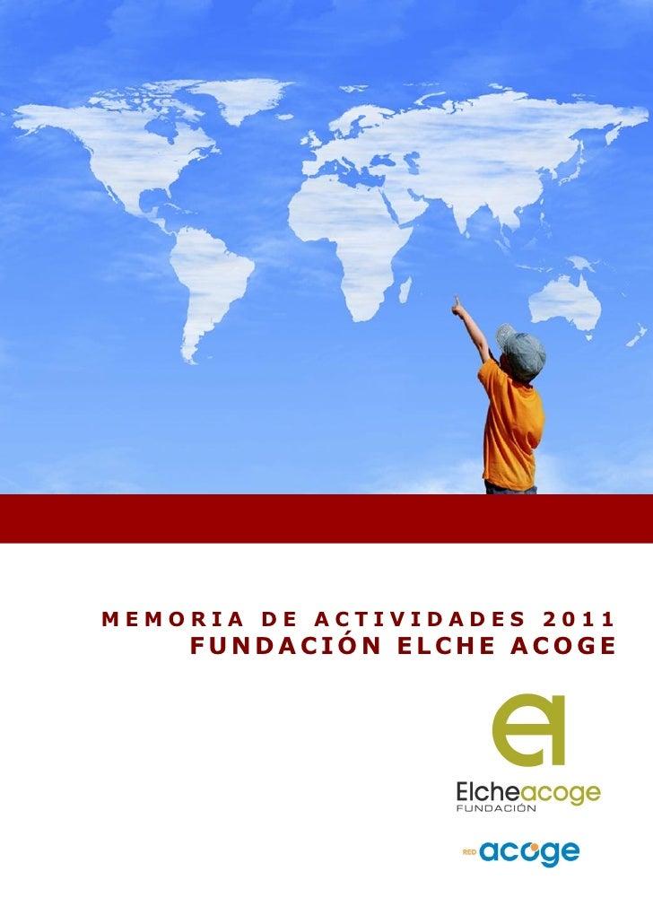 MEMORIA DE ACTIVIDADES 2011    FUNDACIÓN ELCHE ACOGE