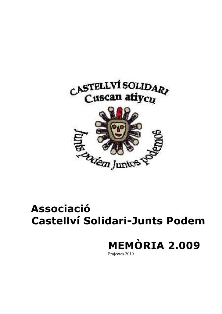 Associació Castellví Solidari-Junts Podem               MEMÒRIA 2.009              Projectes 2010