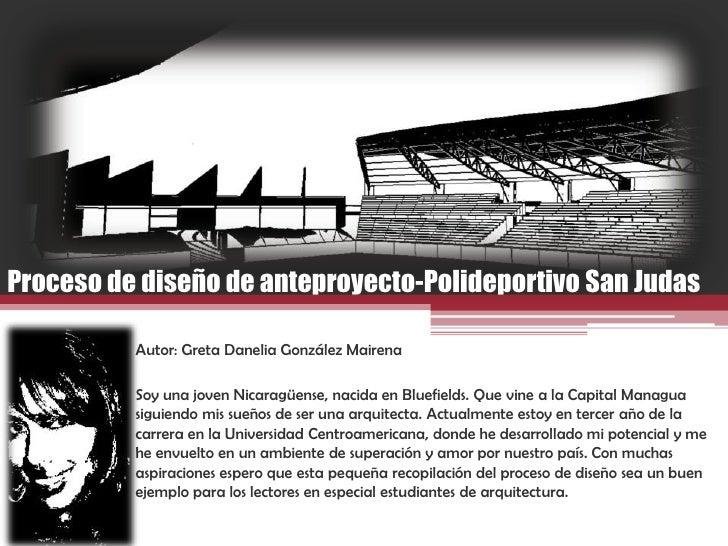 Proceso de diseño de anteproyecto-Polideportivo San Judas          Autor: Greta Danelia González Mairena          Soy una ...