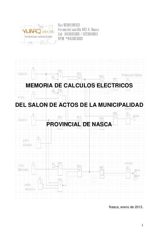 1 MEMORIA DE CALCULOS ELECTRICOS DEL SALON DE ACTOS DE LA MUNICIPALIDAD PROVINCIAL DE NASCA Nasca, enero de 2013.