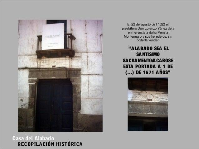 El 22 de agosto de l 1622 el presbítero Don Lorenzo Yánez deja en herencia a doña Mensia Montenegro y sus herederos, sin p...
