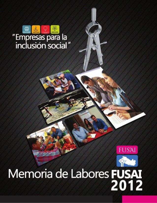 INDÍCE Consejo de Administradores 2012  02  Mensaje del Director Corporativo FUSAI  03  Mensaje del Presidente Consejo de ...