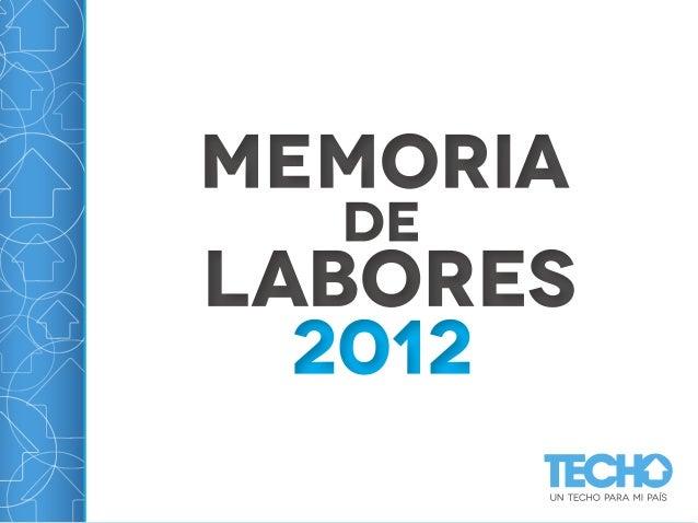 ¿QUÉ ES TECHO?    TECHO          es una organización presente en Latinoamérica y el    Caribe, que busca superar la situac...