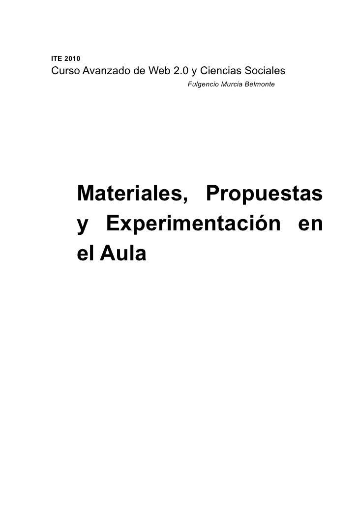 ITE 2010 Curso Avanzado de Web 2.0 y Ciencias Sociales                           Fulgencio Murcia Belmonte           Mater...