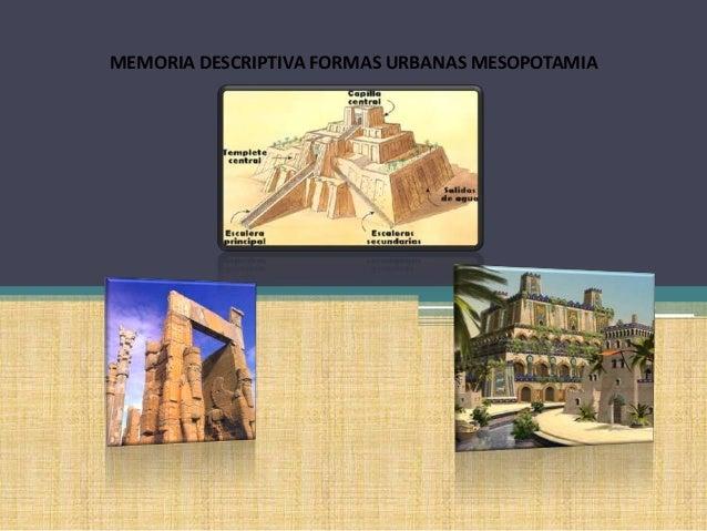 MEMORIA DESCRIPTIVA FORMAS URBANAS MESOPOTAMIA
