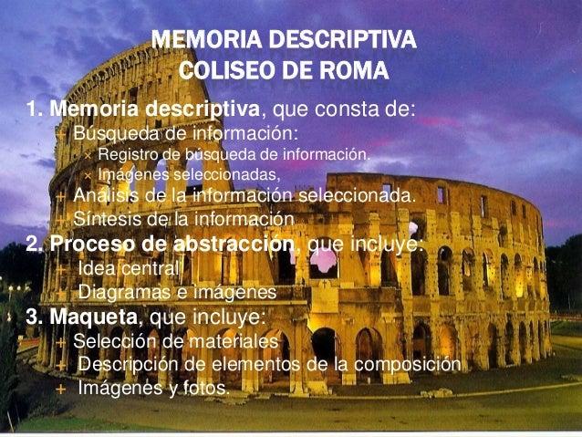 MEMORIA DESCRIPTIVA                COLISEO DE ROMA1. Memoria descriptiva, que consta de:     Búsqueda de información:    ...