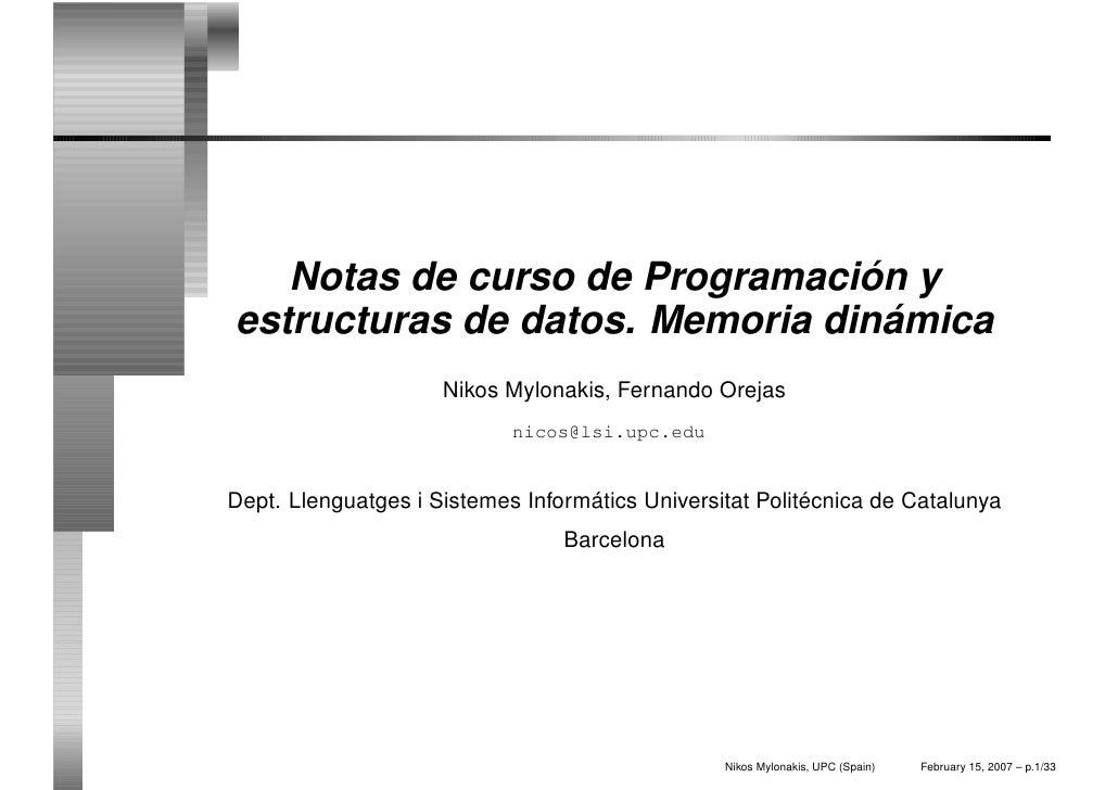 Notas de curso de Programación yestructuras de datos. Memoria dinámica                     Nikos Mylonakis, Fernando Oreja...