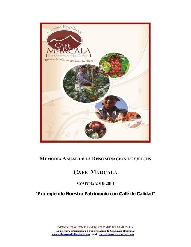 """MEMORIA ANUAL DE LA DENOMINACIÓN DE ORIGEN  CAFÉ MARCALA COSECHA 2010-2011 """"Protegiendo Nuestro Patrimonio con Café de Cal..."""