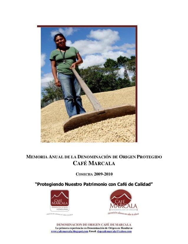 """MEMORIA ANUAL DE LA DENOMINACIÓN DE ORIGEN PROTEGIDO CAFÉ MARCALA COSECHA 2009-2010 """"Protegiendo Nuestro Patrimonio con Ca..."""