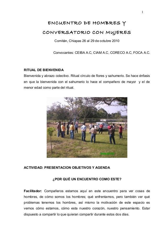 ENCUENTRO DE HOMBRES Y CONVERSATORIO CON MUJERES Comitán, Chiapas 26 al 29 de octubre 2010 Convocantes: CEIBA A.C, CIAM A....