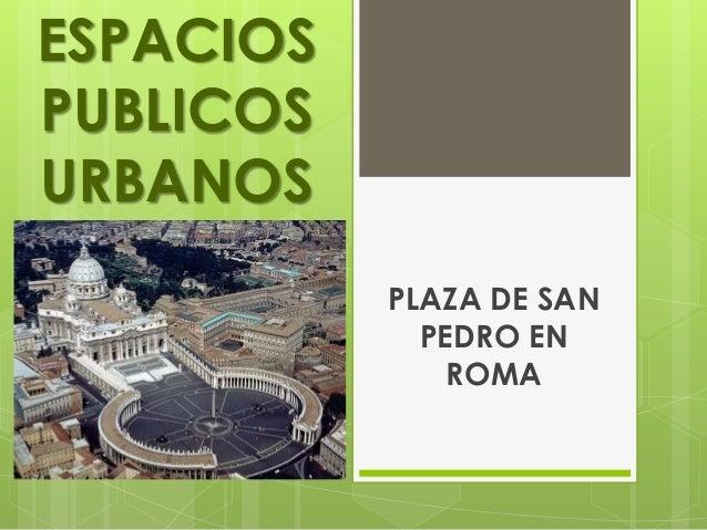 ESPACIOSPUBLICOSURBANOS           PLAZA DE SAN             PEDRO EN               ROMA