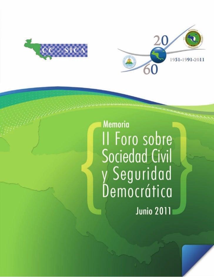{Memoria II Foro sobre Sociedad Civil y Seguridad Democrática}Organizan Comité Consultivo del SICA y Secretaría General de...