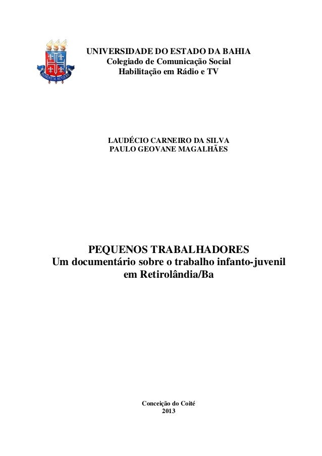 UNIVERSIDADE DO ESTADO DA BAHIA Colegiado de Comunicação Social Habilitação em Rádio e TV LAUDÉCIO CARNEIRO DA SILVA PAULO...