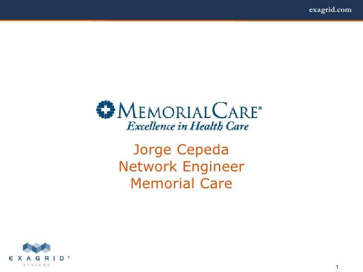 Jorge CepedaNetwork EngineerMemorial Care<br />1<br />
