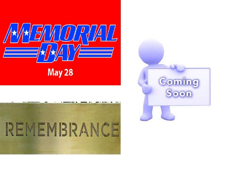 Memorial day history• Funeral service Day was basically announced  on 5 May 1868 by Bob Logan, commander of  the Huge Mili...