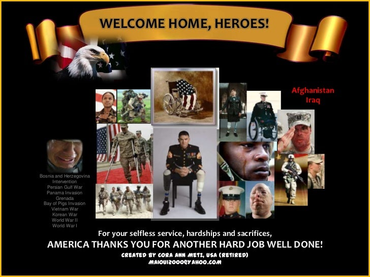 WELCOME HOME, HEROES!                                                                                Afghanistan          ...
