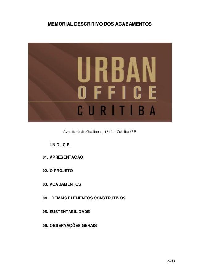 MEMORIAL DESCRITIVO DOS ACABAMENTOS        Avenida João Gualberto, 1342 – Curitiba /PR   ÍNDICE01. APRESENTAÇÃO02. O PROJE...