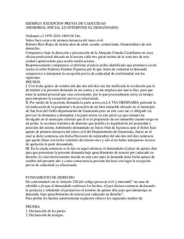EJEMPLO: EXCEPCION PREVIA DE CADUCIDAD (MEMORIAL INICIAL LO INTERPONE EL DEMANDADO) Ordinario c2 1970-2010-1800 Of 2do. Se...
